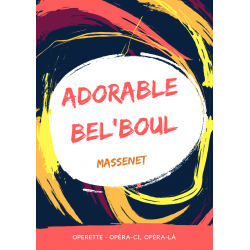 Adorable Bel'Boul - Massenet