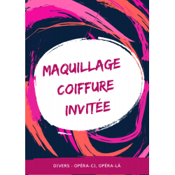 Maquillage coiffure Invitée
